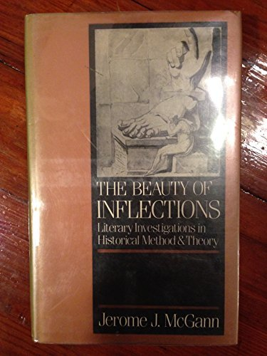 The Beauty of Inflections: Literary Investigations in Historical Method and Theory (0198117302) by McGann, Jerome J.