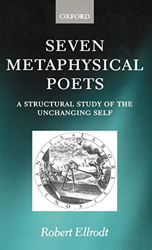 9780198117384: Seven Metaphysical Poets: A Structural Study of the Unchanging Self