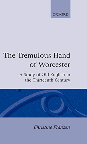 9780198117421: The Tremulous Hand of Worcester: A Study of Old English in the Thirteenth Century (Oxford English Monographs)