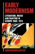 9780198117469: Early Modernism: Literature, Music, and Painting in Europe, 1900-1916