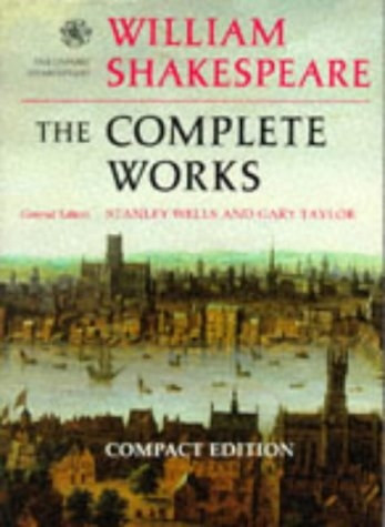 William Shakespeare: The Complete Works (The Oxford Shakespeare) [Compact Edition]