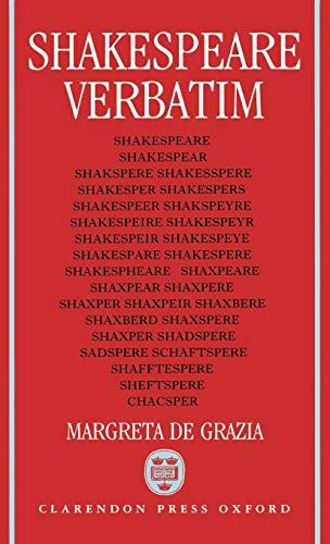 9780198117780: Shakespeare Verbatim: The Reproduction of Authenticity and the 1790 Apparatus
