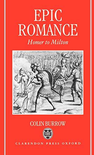 9780198117940: Epic Romance: Homer to Milton