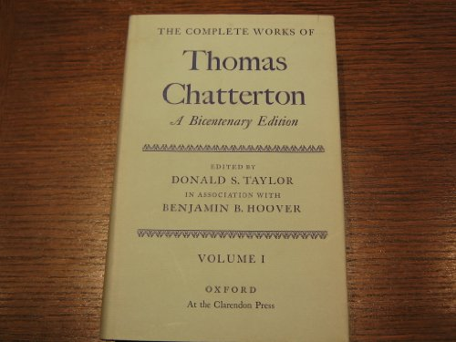 The Complete Works of Thomas Chatterton: A: Thomas Chatterton