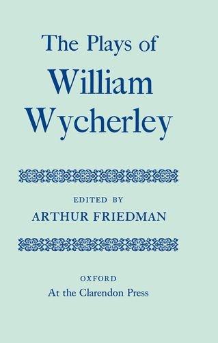 The Plays of William Wycherley (|c OET |t Oxford English Texts) (9780198118619) by William Wycherley; Arthur Friedman
