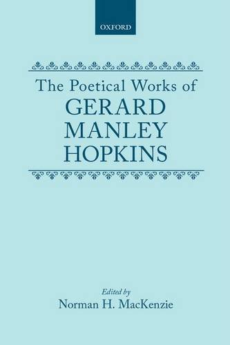 9780198118831: The Poetical Works of Gerard Manley Hopkins (|c OET |t Oxford English Texts)
