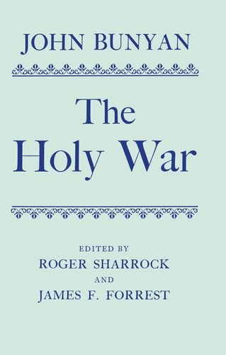 9780198118879: The Holy War: Made by Shaddai upon Diabolus for the Regaining of the Metropolis of the World Or, the Losing and Taking again of the Town on Mansoul (|c OET |t Oxford English Texts)