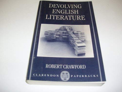 9780198119555: Devolving English Literature (Clarendon Paperbacks)