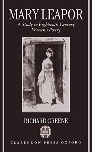 9780198119883: Mary Leapor: A Study in Eighteenth-Century Women's Poetry (Oxford English Monographs)