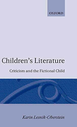 9780198119982: Children's Literature: Criticism and the Fictional Child