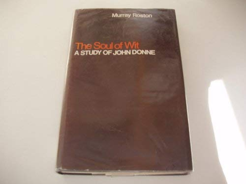9780198120537: The Soul of Wit: Study of John Donne