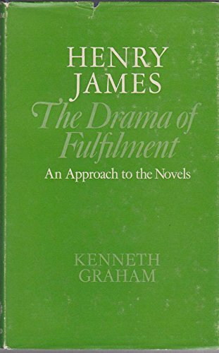 Henry James - The Drama of Fulfilment: Kenneth Graham