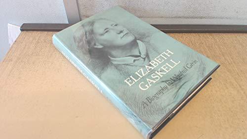 9780198120704: Elizabeth Gaskell: A Biography