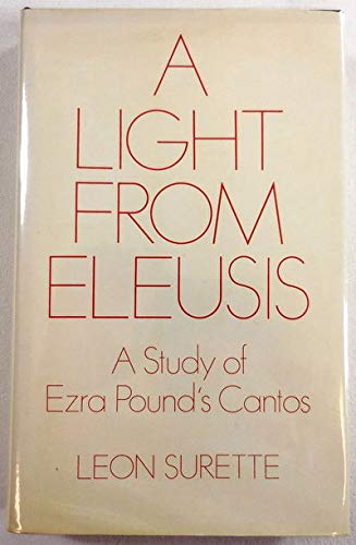 9780198120896: Light from Eleusis: A Study of Ezra Pound's Cantos