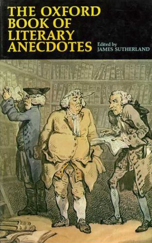 9780198121398: The Oxford Book of Literary Anecdotes