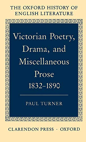 9780198122395: Victorian Poetry, Drama, and Miscellaneous Prose 1832-1890 (Oxford History of English Literature)