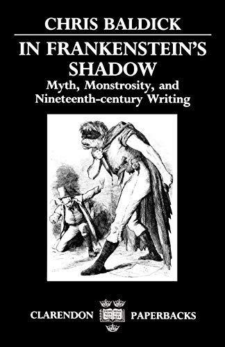 9780198122494: In Frankenstein's Shadow: Myth, Monstrosity, and Nineteenth-Century Writing