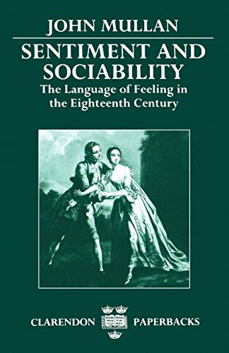 9780198122524: Sentiment and Sociability: The Language of Feeling in the Eighteenth Century (Clarendon Paperbacks)