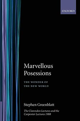 9780198122661: Marvelous Possessions: The Wonder of the New World. The Clarendon Lectures and the Carpenter Lectures, 1988 (Clarendon Paperbacks)