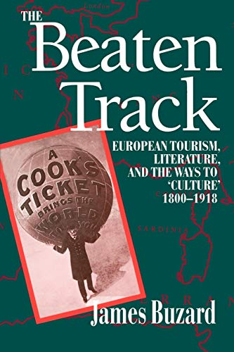9780198122760: The Beaten Track: European Tourism, Literature, and the Ways to `Culture', 1800-1918