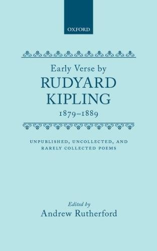 9780198123231: The Early Verse by Rudyard Kipling, 1879-1889: Unpublished, Uncollected, and Rarely Collected Poems