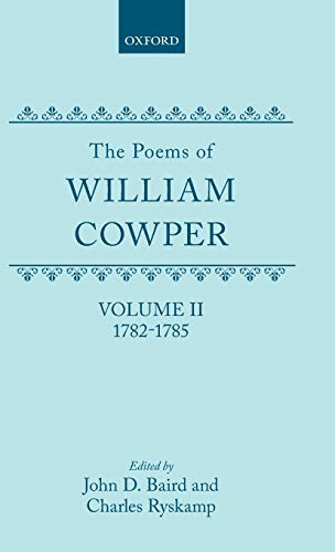 9780198123392: The Poems of William Cowper: Volume II: 1782-1785: 1782-1785 Vol 2 (Oxford English Texts)