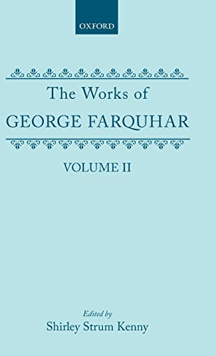 9780198123422: The Works of George Farquhar: Volume II (|c OET |t Oxford English Texts)