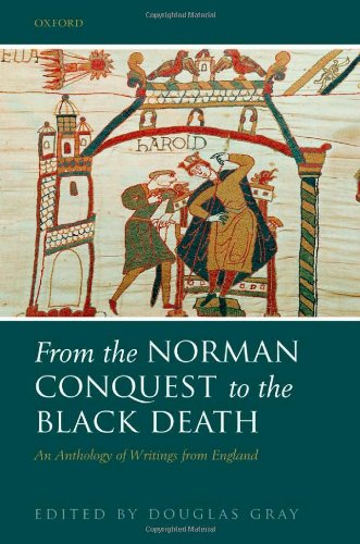 From the Norman Conquest to the Black Death: An Anthology of Writings from England (0198123531) by Gray, Douglas