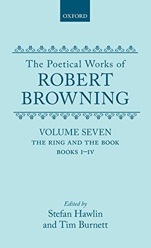 9780198123569: 7: The Poetical Works of Robert Browning: Volume VII: The Ring and the Book, Books I-IV (Oxford English Texts: Browning)