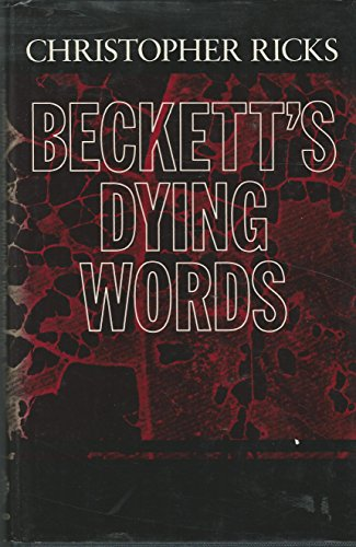 9780198123583: Beckett's Dying Words: The Clarendon Lectures 1990 (Clarendon Lectures in English)