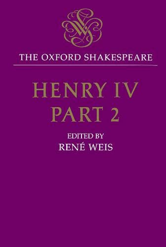 9780198123644: The Oxford Shakespeare: Henry IV, Part Two: Pt.2