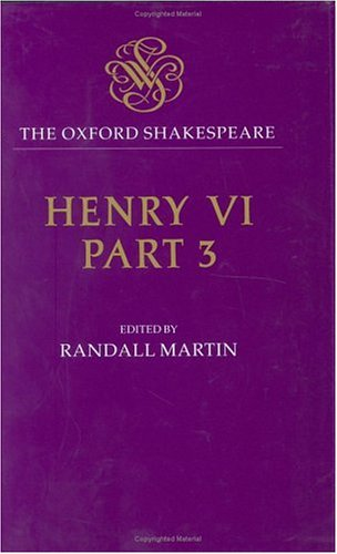 9780198123651: Henry VI, Part III: The Oxford Shakespeare (Oxford World's Classics)