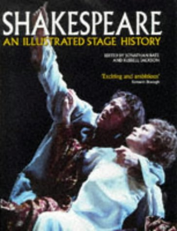 Shakespeare: An Illustrated Stage History: Jonathan Bate