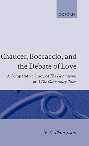 9780198123781: Chaucer, Boccaccio, and the Debate of Love: A Comparative Study of the Decameron and the Canterbury Tales