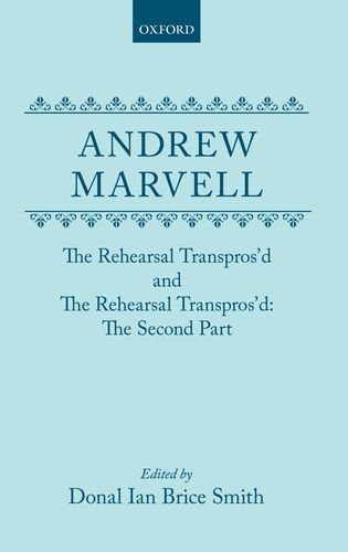 9780198124221: The Rehearsal Transpros'd and The Rehearsal Transpros'd The Second Part