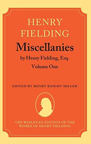 Miscellanies by Henry Fielding, Esq: Volume One: Fielding, Henry
