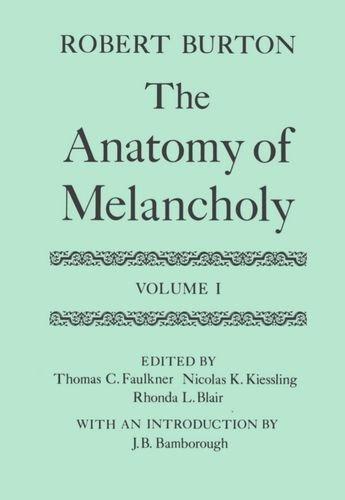 001: The Anatomy of Melancholy: Volume I: Burton, Robert