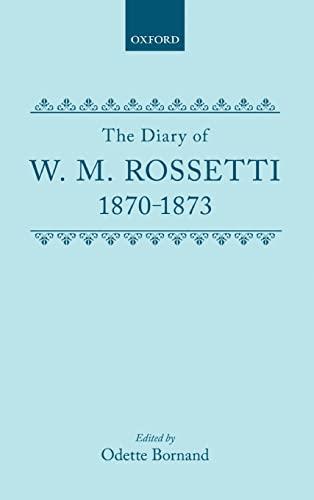 Diary of W.M. Rossetti 1870-73: William Michael Rossetti