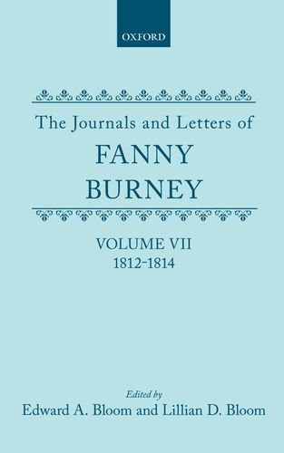 9780198124689: The Journals and Letters of Fanny Burney (Madame d'Arblay): Volume VII: 1812-1814: Letters 632-834: 1812-14 Vol 7