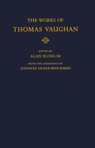 9780198124733: The Works of Thomas Vaughan (Oxford English Texts)