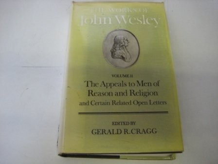 9780198124986: The Works of John Wesley: Volume XI: The Appeals to Men of Reason and Religion and Certain Related Open Letters (Oxford Edition of the Works of John Wesley)