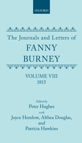 9780198125075: The Journals and Letters of Fanny Burney (Madame d'Arblay): Volume VIII: 1815: Letters 835-934: 1815 Vol 8