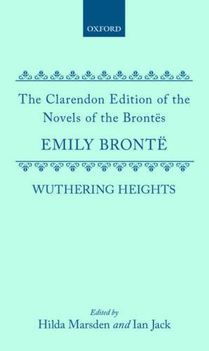 Wuthering Heights (Clarendon Edition of the Novels: Bronte, Emily, Jack,