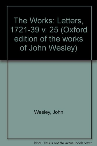 The Works of John Wesley: Volume XXV: Wesley, John