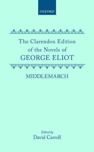 9780198125587: Middlemarch (Clarendon Edition of the Novels of George Eliot)