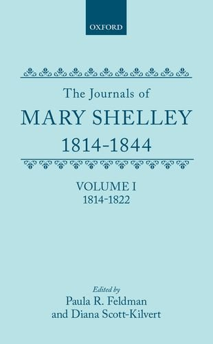 9780198125716: The Journals of Mary Shelley: Part I: 1814-July 1822 (|c OET |t Oxford English Texts)