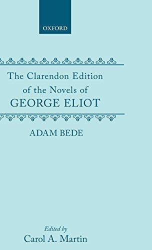 Adam Bede (Clarendon Edition of the Novels of George Eliot): Eliot, George
