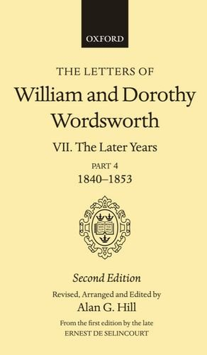 9780198126065: The Letters of William and Dorothy Wordsworth: Volume VII: The Later Years: Part IV 1840-1853