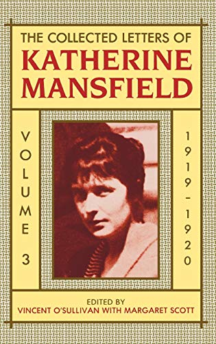 9780198126157: The Collected Letters of Katherine Mansfield: Volume Three: 1919-1920