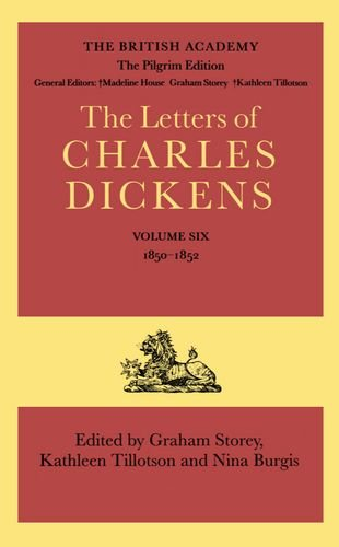 9780198126171: 6: The Letters of Charles Dickens: The Pilgrim Edition, Volume 1850-1852